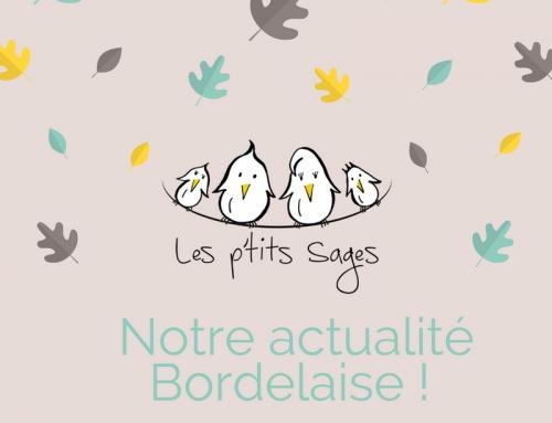 L'actualité des P'tits Sages à Bordeaux