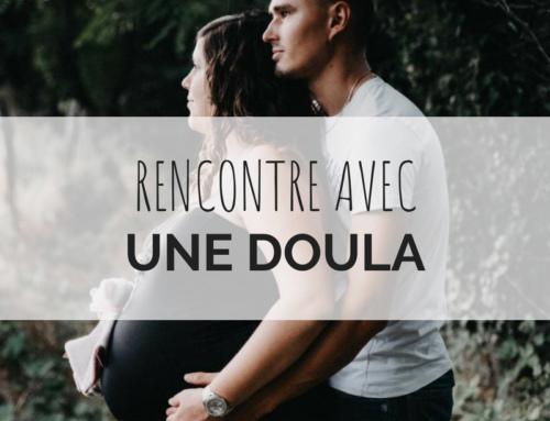 Rencontre avec une DOULA !